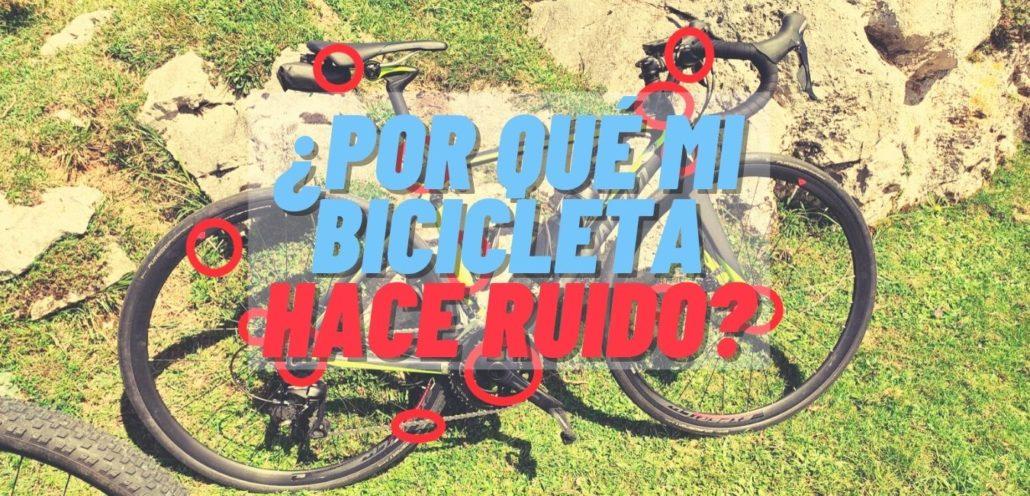 Por qué mi bicicleta hace ruido